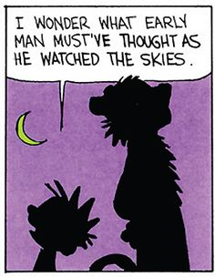 I Wonder What Early Man Must've Thought. As He Watched The Skies. Deep Calvin And Hobbes… Calvin And Hobbes Tattoo, Calvin And Hobbes Comics, John Calvin, Fun Comics, Some Quotes, Deep Thoughts, Comic Strips, Make Me Smile, In This World