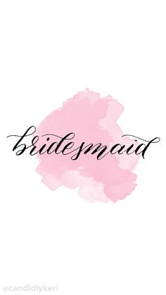 Pink watercolor calligraphy Bridesmaid collection background wallpaper you can download for free on the blog! For any device; mobile, desktop, iphone, android!