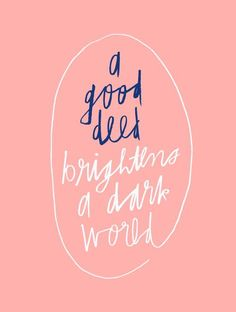 INSPIRATION // A good deed brightens a dark world