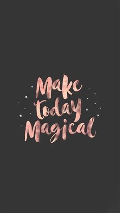 Make today magical live wallpaper iphone, rose gold lockscreen, girl wallpapers for phone, Iphone Wallpapers, Live Wallpaper Iphone, Cute Wallpapers, Wallpaper Backgrounds, Iphone Backgrounds, Wallpaper For Girls, Tumblr Quotes Wallpaper, Fantastic Wallpapers, Aztec Wallpaper