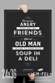 The Sea was Angry Poster 11x17 Seinfeld Quote Print by Signfeld