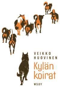 Kylän koirat - Tekijä: Veikko Huovinen