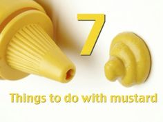 7 Surprising Things to do with Mustard