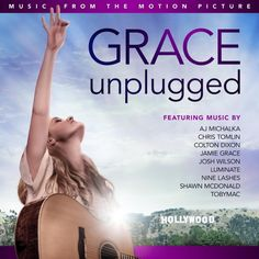grace unplugged | Grace Unplugged, Movie Soundtrack To Release August 27 Featuring Music ...