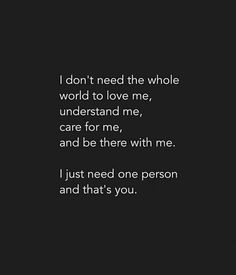 I don't need the whole world to