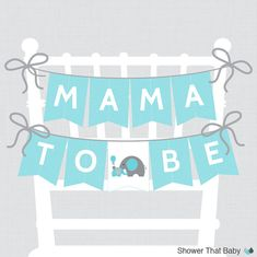 Printable Baby Shower Chair Banner Mama To Be in by ShowerThatBaby