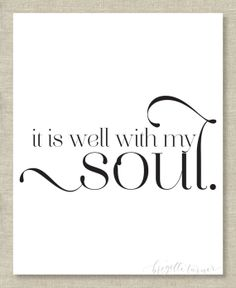 Bible Verse Wall Art Print | It is well with my soul.
