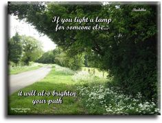 If you light a lamp for someone else, it will also brighten your path - Buddha - Spiritual Quotes To Live By