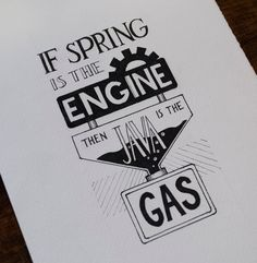 If Spring Is The Engine, Then Java Is The Gas - 2