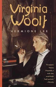 Virginia Woolf: a compelling & helpful of Virginia Woolf, her life & writing. By Hermione Lee, 1999. Thanks.