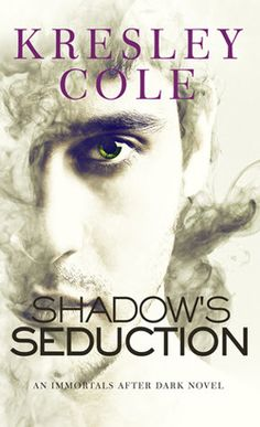 Shadow's Seduction (Immortals After Dark, #17; The Dacians, #2) by Kresley Cole –out Jan. 30, 2017 (click to preorder)