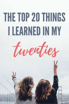 20 Life Lessons I Learned in my 20s - Life advice to twenty-somethings from a twenty-something