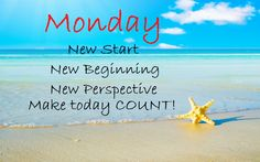 #Monday New #Start New Beginning New #perspective Make today #COUNT!