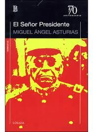 'El senor presidente' by Miguel Angel Asturias. The power of the dictator penetrates every sentence.