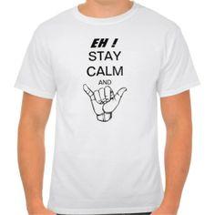 2e3efa89a8 STAY CALM AND HANG LOOSE T SHIRTS  pidgin  hawaiian  hawaii