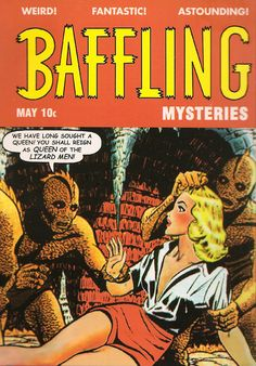 baffling that there are no lizard women... how did she even get to their planet? in shorts??? Golden age comic book covers