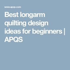Best longarm quilting design ideas for beginners | APQS