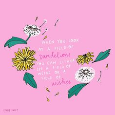 Make a wish!✨✨✨ ・・・ 'When you look at a field of dandelions you can either see a field of weeds or… Positive Attitude, Positive Vibes, Positive Mind, I Feel Tired, Happy Vibes, Best Vibrators, Look At You, Me Quotes, Reason Quotes