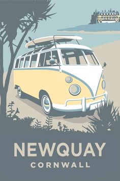 Newquay Travel Art Print Newquay Print at Whistlefish - handpicked contemporary Posters Uk, Railway Posters, Poster Prints, Art Print, Vintage Advertisements, Vintage Ads, Vw Caravan, Combi Vw, Vw T1