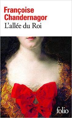 Amazon.fr - L'allée du Roi: Souvenirs de Françoise d'Aubigné, marquise de Maintenon, épouse du Roi de France - Françoise Chandernagor - Livres