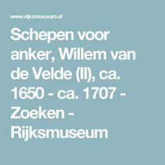 Schepen voor anker, Willem van de Velde (II), ca. 1650 - ca. 1707 - Zoeken - Rijksmuseum