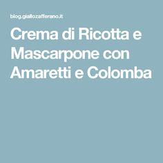 Crema di Ricotta e Mascarpone con Amaretti e Colomba
