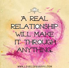 A real relationship will make it through anything. by deeplifequotes, via Flickr
