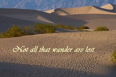 Not Lost…  Photo was taken of Mesquite Flat Sand Dunes in Death Valley, CA by Jeron Stek. To view more about Death Valley visit basecampvegas.com