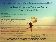 A Sensational You: Summer Detox Starts June 17th!  For more details go to www.detoxwithabby.com