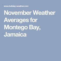 November Weather Averages for Montego Bay, Jamaica
