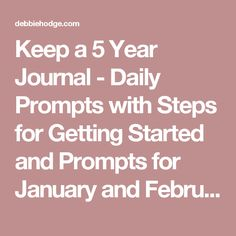 Keep a 5 Year Journal - Daily Prompts with Steps for Getting Started and Prompts for January and February - Scrapbooking Ideas, Memory Keeping, Layout Design