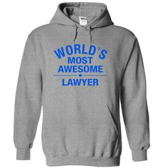 worlds most awesome LAWYER T Shirt, Hoodie, Sweatshirt