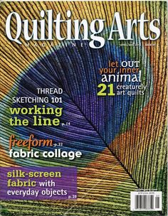 Quilting Arts Magazine April May 2010 No 44 Freeform Fabric Collage Silk Screen