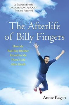Buy The Afterlife of Billy Fingers: How My Bad-Boy Brother Proved to Me There's Life After Death by Annie Kagan, Raymond Moody and Read this Book on Kobo's Free Apps. Discover Kobo's Vast Collection of Ebooks and Audiobooks Today - Over 4 Million Titles! Got Books, Books To Read, Karma, Life After Death, Page Turner, Inspirational Books, I Am Bad, What To Read, Livros