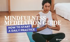 Mindfulness meditation is a tool that we can use daily to manage stress, improve mental health, and cultivate happiness. This guide has everything you need.
