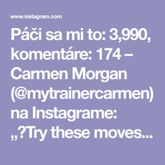 """Páči sa mi to: 3,990, komentáre: 174 – Carmen Morgan (@mytrainercarmen) na Instagrame: """"💥Try these moves out!💥 I'm using a 10lb medicine ball. Aim for 10-12 Reps of each. 😅 Shorts by…"""""""