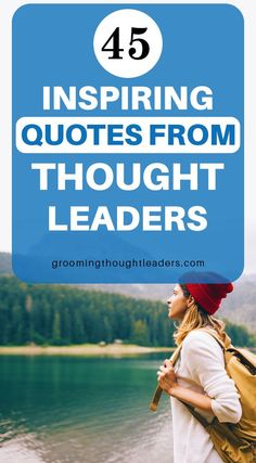 Here's an amazing list of 45 inspiring quotes from some of the world's most famous thought leaders. All these pearls of wisdom shared with you in stunning images that you can easily pin/share with your contacts, go and check them out.  #inspiringquotes #thoughtleadersquotes #leadersquotes #businessquotes #successquotes #entrepreneursquotes