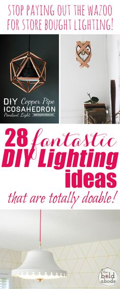 Stop paying out the wazoo for store bought lighting! Here are 28 Brilliant DIY Lighting Ideas that you can totally do yourself!