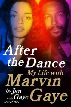 After the Dance: My Life with Marvin Gaye by Jan Gaye with David Ritz