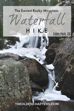 The Easiest Rocky Mountain Waterfall Hike: Estes Park, CO - The Olden Chapters
