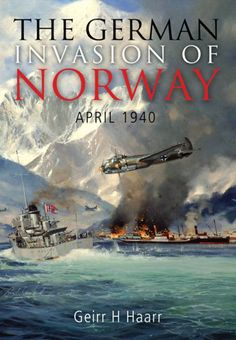 """Read """"The German Invasion of Norway April by Geirr H. Haarr available from Rakuten Kobo. This major history documents the German invasion of Norway, focusing on the events at sea. The first operation in which . Scandinavian Countries, Naval History, Book Posters, Countries Of The World, Nonfiction Books, World War Two, Great Books, Book Publishing, Norway"""