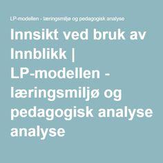 Innsikt ved bruk av Innblikk | LP-modellen - læringsmiljø og pedagogisk analyse