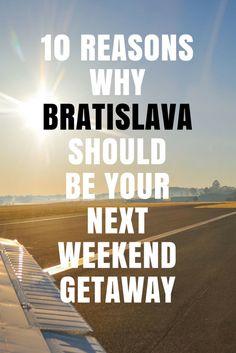 10 Reasons why you should choose Bratislava as your next weekend getaway