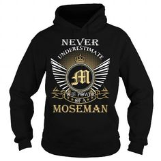 Cool Never Underestimate The Power of a MOSEMAN - Last Name, Surname T-Shirt Shirts & Tees
