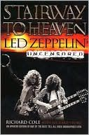Stairway to Heaven Led Zeppelin Uncensored by Richard Cole