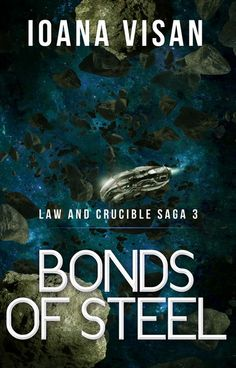 Bonds of Steel (Law and Crucible Saga #3), December, 2015 http://www.amazon.com/dp/B017ERSKTO