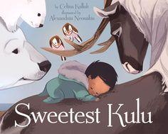 Sweetest Kulu by Celina Kalluk, Alexandria Neonakis (Illustrations)