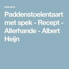 Paddenstoelentaart met spek - Recept - Allerhande - Albert Heijn