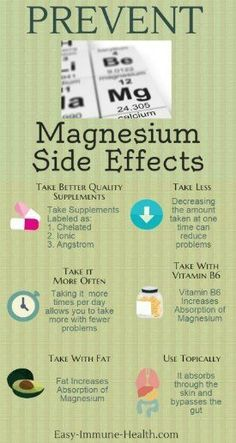 Magnesium side effects are extremely common, but they are mild and easy to manage.Know the difference between side effects of magnesium and magnesium overdose