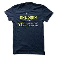 KNUDSEN  - ITS A KNUDSEN THING ! YOU WOULDNT UNDERSTAND - #monogrammed sweatshirt #sweater dress outfit. SAVE => https://www.sunfrog.com/Valentines/KNUDSEN--ITS-A-KNUDSEN-THING-YOU-WOULDNT-UNDERSTAND.html?68278